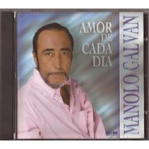 Manolo Galvan Cd Amor De Cada Dia Cd Nuevo Descatalogado