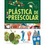 Plástica De Preescolar - Parramón