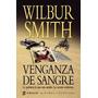 Venganza De Sangre - Wilbur Smith - Emece