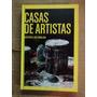 Casas De Artistas Autores Varios Lockte,uriburu.minujin