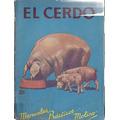 El Cerdo: Cria Engorde Enfermedades Aprovechamiento