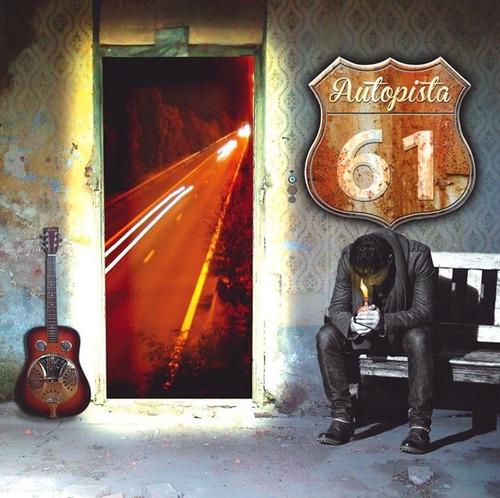 Autopista 61 - Ya No Da.! Cd Original 2014.!!!