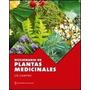 Diccionario De Plantas Medicinales De Lia Campos