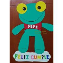 Cartel Feliz Cumple Sapo Pepe Figura En Goma Eva .