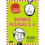 Bromas Pesadas S.a - Jory John Y Mac Barnett - Destino