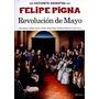 Revolucion De Mayo -la Historieta Argentina - Pigna