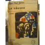 La Nausea. Sartre, Jean. Losada 1967. Traduc. Bernardez, A.