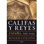 Roger Collins Califas Y Reyes Editorial Crítica
