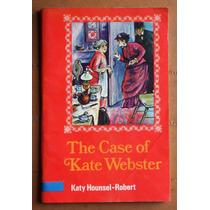 Libro En Inglés: The Case Of Kate Webster / Hounsel-robert