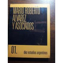 Arquitectura: Mario Roberto Alvarez Sus Obras