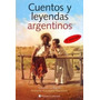 Cuentos Y Leyendas Argentinos- Rosaspini - Continente
