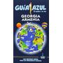 Georgia Y Armenia Guia Azul Guia De Viaje 2015