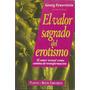 El Valor Sagrado Del Erotismo Georg Feuerstein