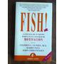 Fish! Eficacia Equipo Motivación, Lundin, Paul & Christensen