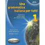 Una Grammatica Italiana Per Tutti 1 - Latino/muscolino