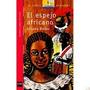 El Espejo Africano, De Liliana Bodoc, Ed. Sm, Barco De Vapor
