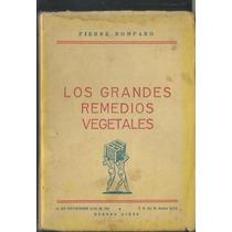 Los Grandes Remedios Vegetales . Pierre Bompard