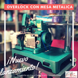 Maquina Overlock 3 Hilos Profesional 2019 Mesa Metalica!!!!