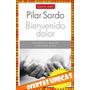 Bienvenido Dolor - Pilar Sordo $190 Almagro Libro Nuevo
