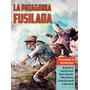 La Patagonia Fusilada - Barsi, Krunch, Sánchez, Romero