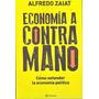 Economia A Contra Mano - Aldredo Zaiat - Ed. Planeta