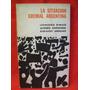 La Situacion Gremial Argentina Editó Líbera Gerardo Andujar