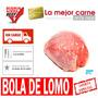 Bola De Lomo -carne Fresca