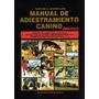 Manual De Adiestramiento Canino Especializado, Guiridlian