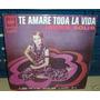 Javier Solis Te Amare Toda La Vida Vinilo Ep C/ Tapa Arg