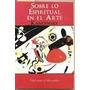 Sobre Lo Espiritual En El Arte,de V.kandinsky,ed.libertador