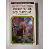 Prisionero De Las Hormigas Montgomery, R.a.