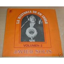 Javier Solis Historia De Un Idolo Vol Ii Vinilo Argentino