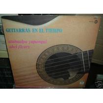 Atahualpa Yupanqui Abel Fleury Guitarras En El Tiempo Vinilo