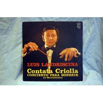 Cantata Criolla (concierto Para Sonreir) De Luis Landriscina