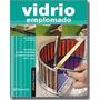 Libro: Vidrio Emplomado - Pascual I Miró, Eva - Parramon