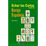 Echar Las Cartas Con La Baraja Española - Ed. Humanitas
