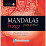 Mandalas Para Pintar Elementos Fuego M. J. Pingray Ed Guadal