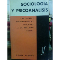 Sociologia Y Psicoanalisis - Roger Bastide
