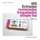 400 Entradas 15x5 Simple Faz 180g Troqueladas Y Numeradas