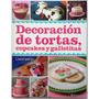 Libro Decoración De Tortas Cupcakes Y Galletitas