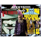 Combo Dc  V De Vendetta+watchmen-ovni-ecc