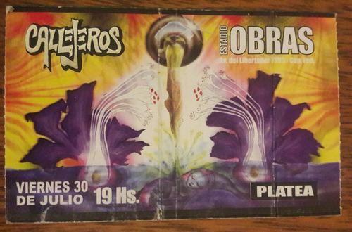 Entrada Recital Callejeros Obras Viernes 30 Julio 2004