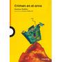 Crimen En El Arca - Gustavo Roldan - Lo Que Leo + 10 Años