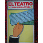 El Teatro Y Su Crisis Actual / Adorno- Ionesco - Barthes Etc