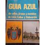 Guía Azul Calles Jirones Avenidas De Lima, Callao Balnearios