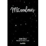 Microalmas - Juan Solá - Prolog. Magalí Tajes - Sudestada