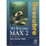 3d Studio Max 2 Descubre Michael Todd Peterson Manual + Cd