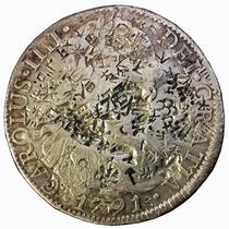 C C / Carlos I I I I -8 Reales 1791 Plata - Chopmarks Chinos