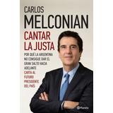Cantar La Justa - Libro Carlos Melconian