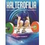 Halterofilia * Guia P/ Deportistas Y Entrenadores * Paidotr
